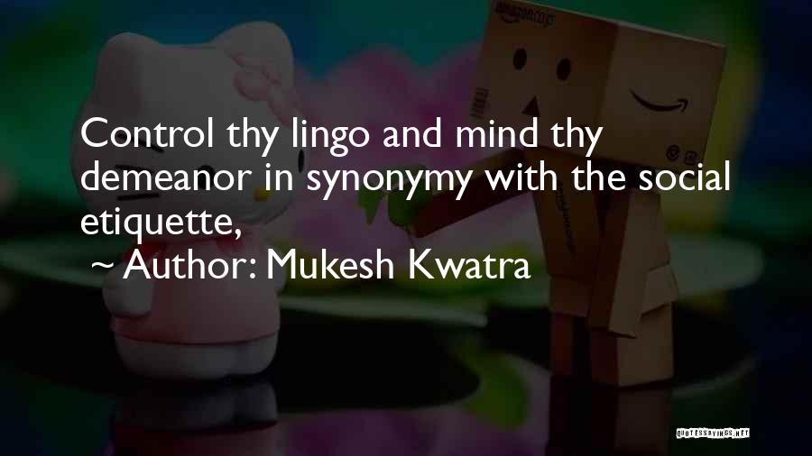 Social Etiquette Quotes By Mukesh Kwatra