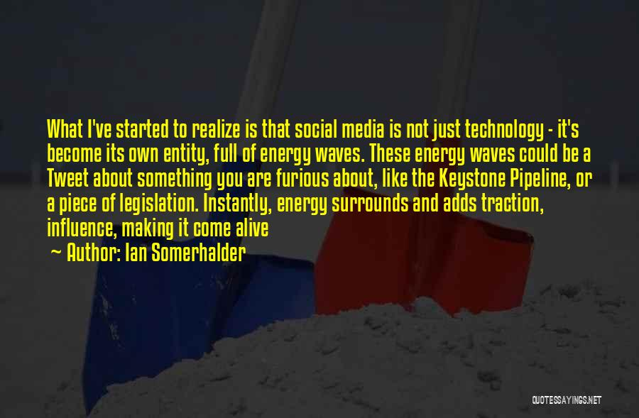 Social Media Influence Quotes By Ian Somerhalder