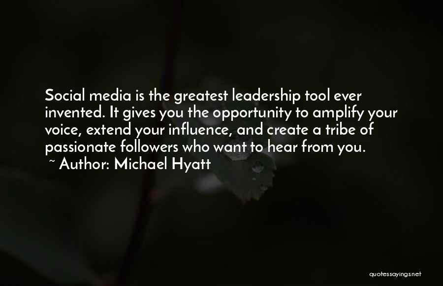 Social Media Influence Quotes By Michael Hyatt
