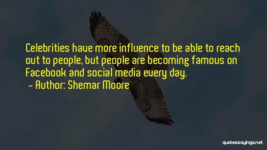 Social Media Influence Quotes By Shemar Moore