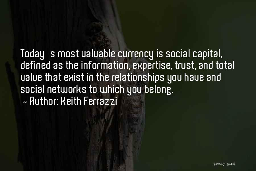 Social Networks And Relationships Quotes By Keith Ferrazzi