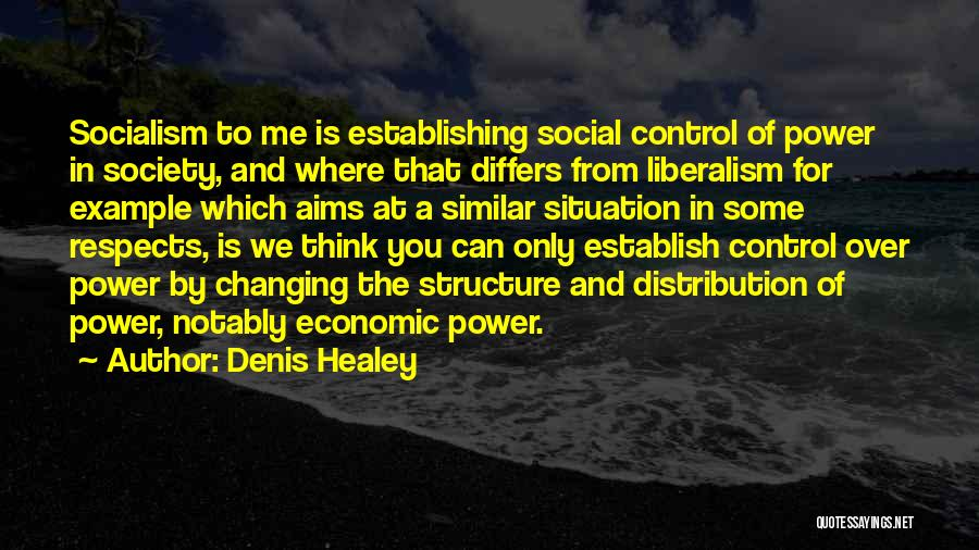 Socialism And Liberalism Quotes By Denis Healey