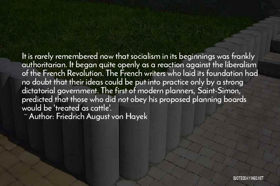 Socialism And Liberalism Quotes By Friedrich August Von Hayek