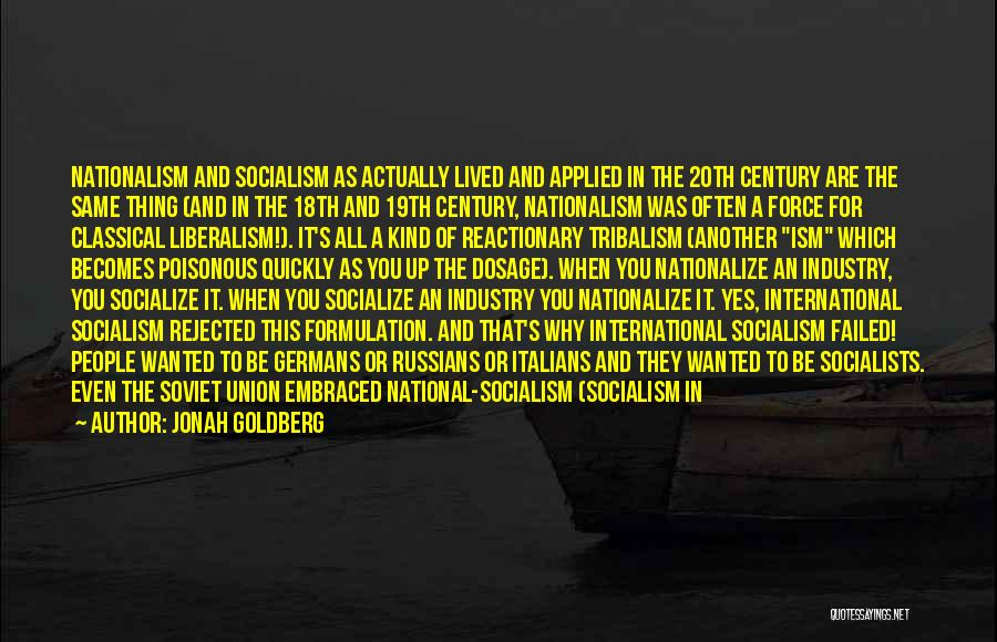 Socialism And Liberalism Quotes By Jonah Goldberg