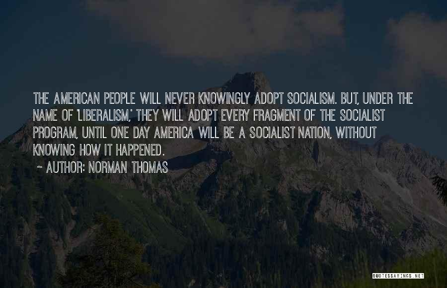 Socialism And Liberalism Quotes By Norman Thomas