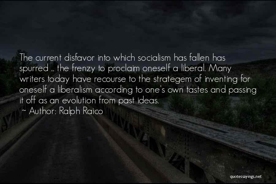 Socialism And Liberalism Quotes By Ralph Raico