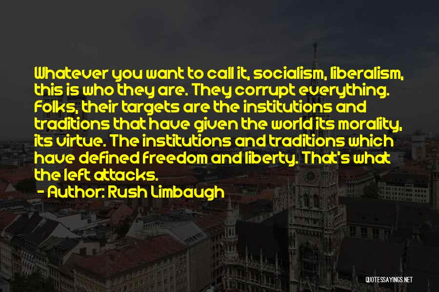 Socialism And Liberalism Quotes By Rush Limbaugh