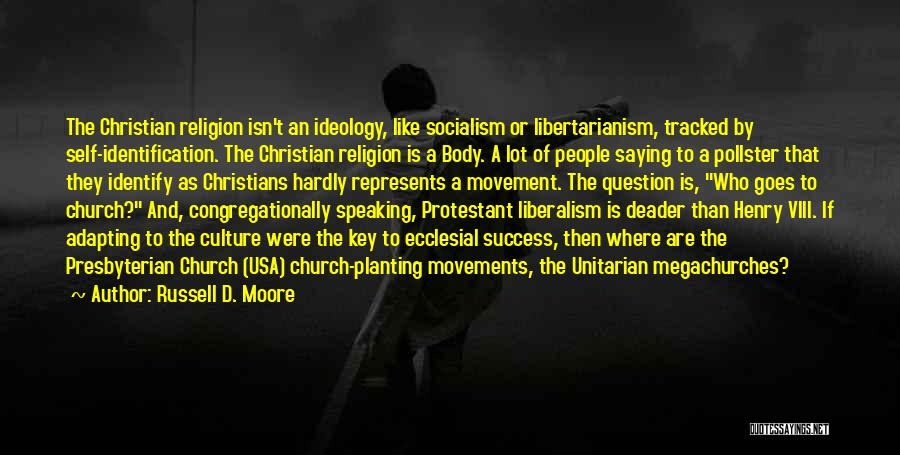 Socialism And Liberalism Quotes By Russell D. Moore