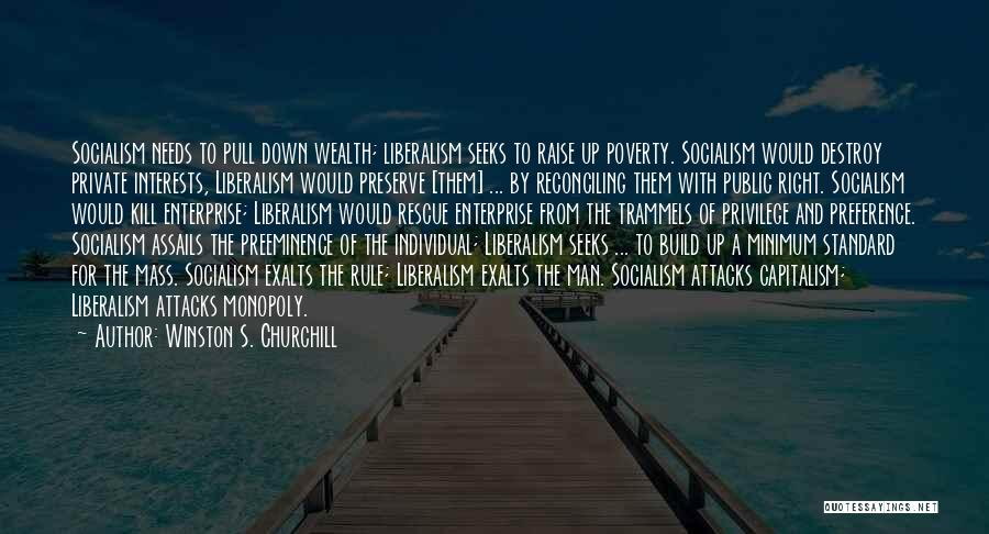 Socialism And Liberalism Quotes By Winston S. Churchill