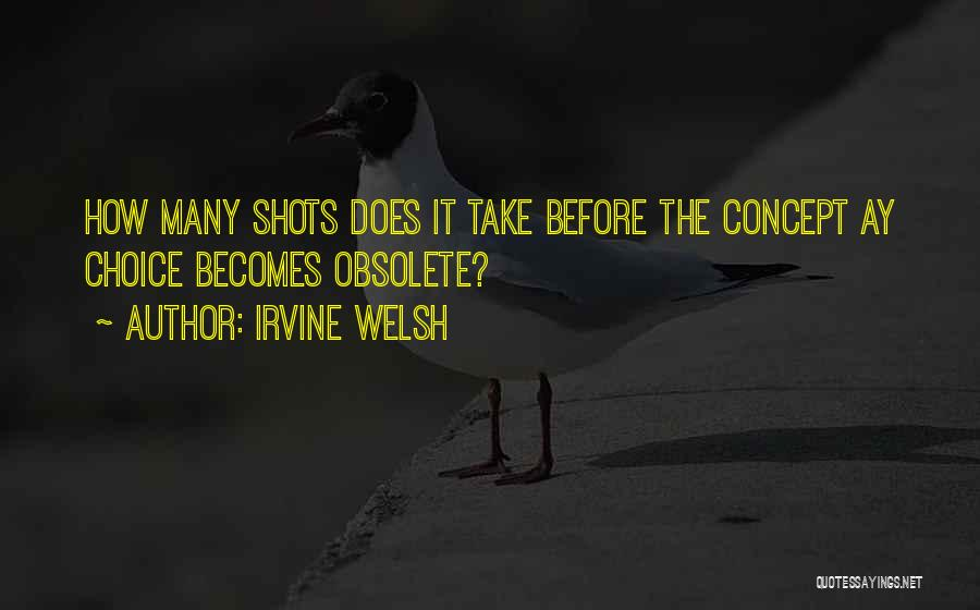 Socially Active Quotes By Irvine Welsh