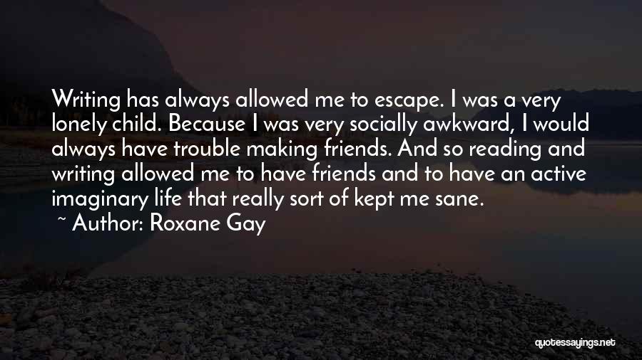 Socially Active Quotes By Roxane Gay