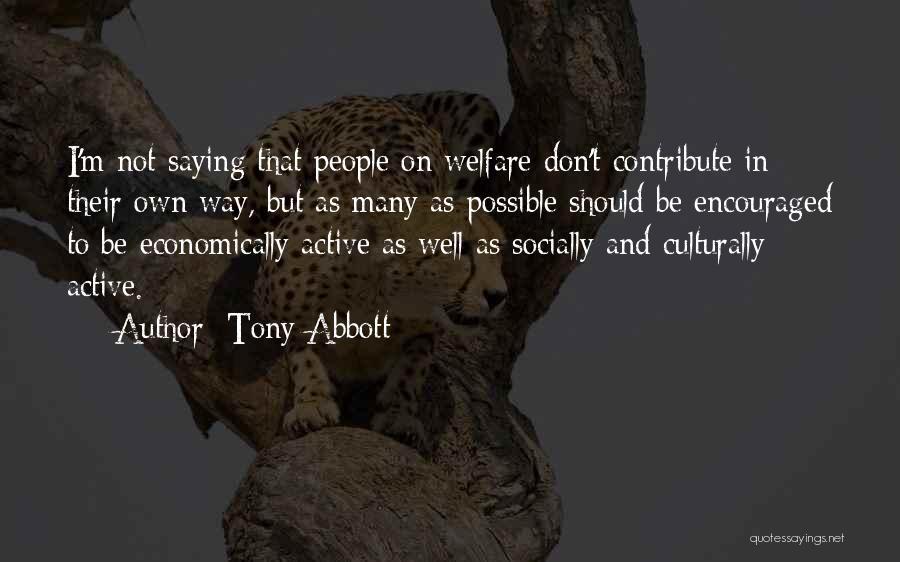 Socially Active Quotes By Tony Abbott