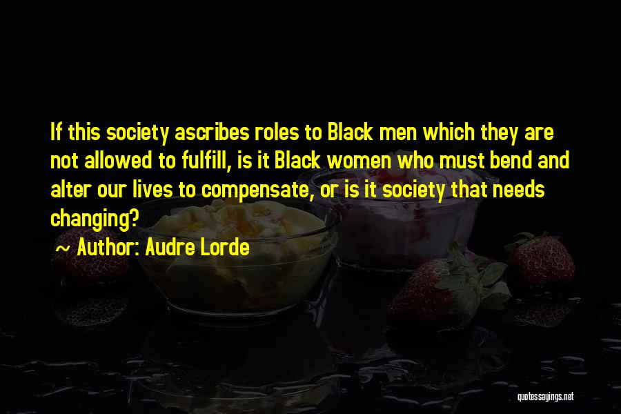 Society And Change Quotes By Audre Lorde