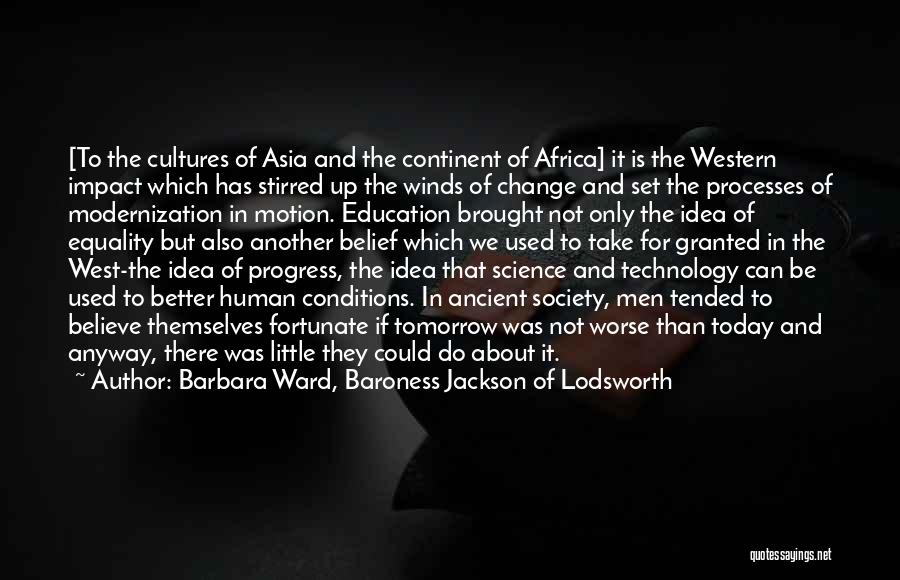 Society And Change Quotes By Barbara Ward, Baroness Jackson Of Lodsworth