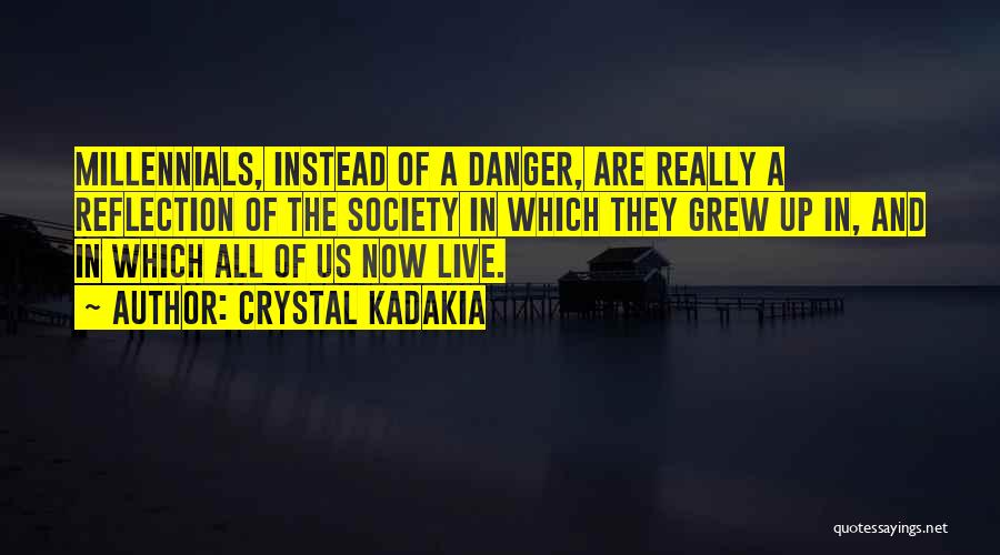 Society And Change Quotes By Crystal Kadakia