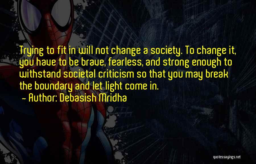 Society And Change Quotes By Debasish Mridha