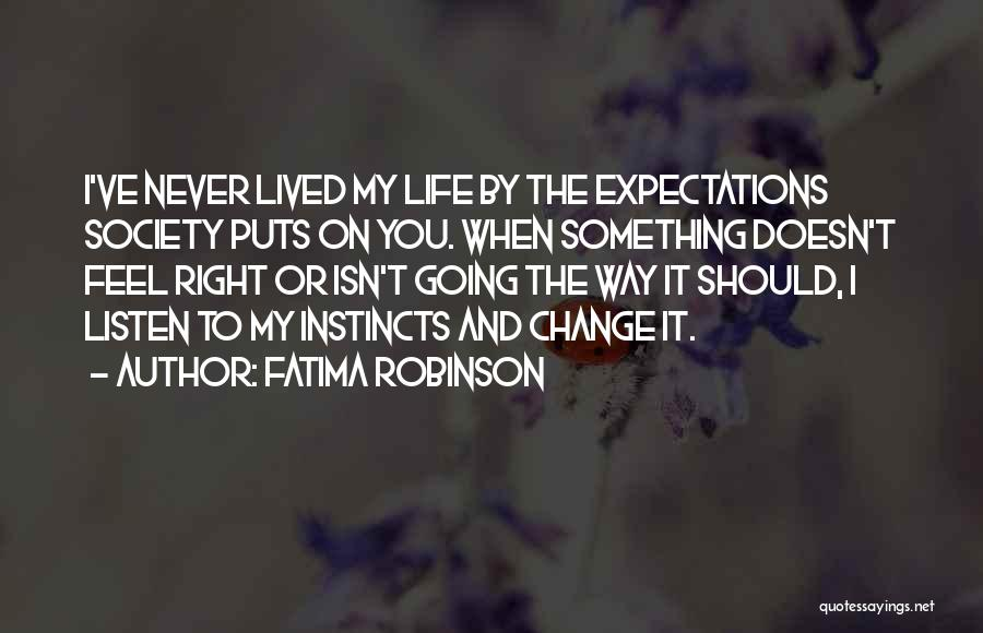 Society And Change Quotes By Fatima Robinson