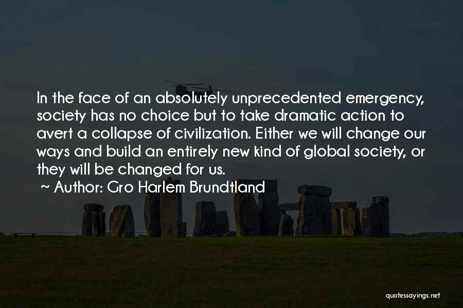 Society And Change Quotes By Gro Harlem Brundtland
