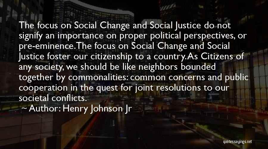 Society And Change Quotes By Henry Johnson Jr