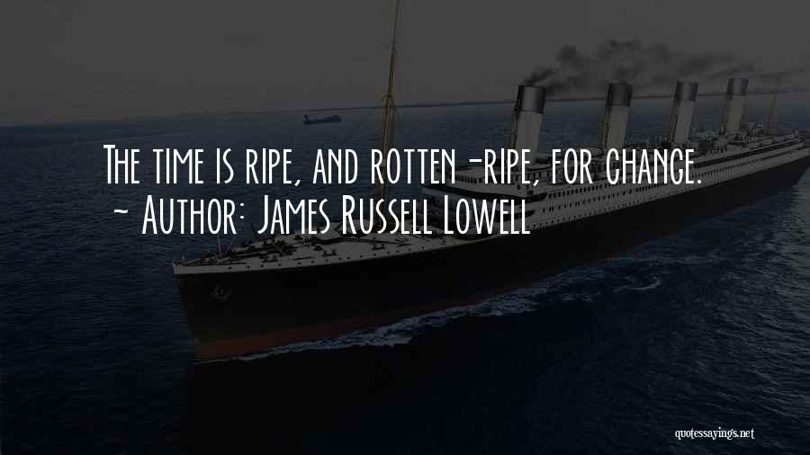 Society And Change Quotes By James Russell Lowell
