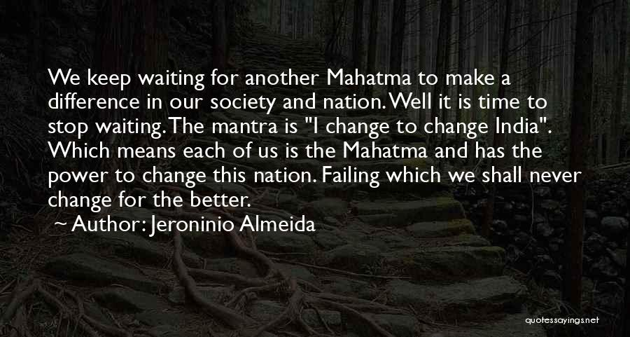 Society And Change Quotes By Jeroninio Almeida