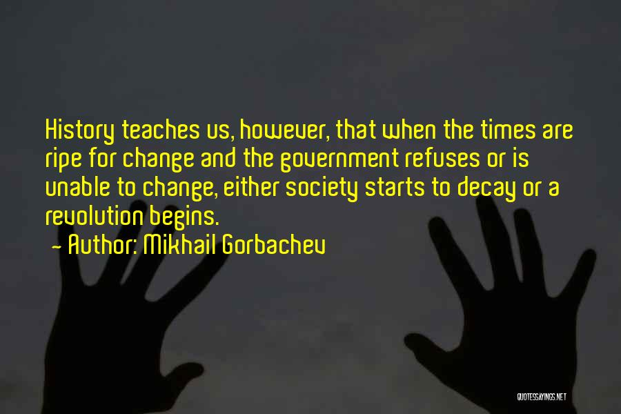 Society And Change Quotes By Mikhail Gorbachev
