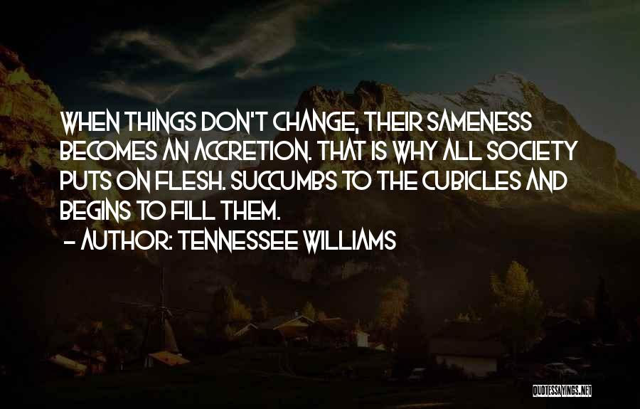 Society And Change Quotes By Tennessee Williams