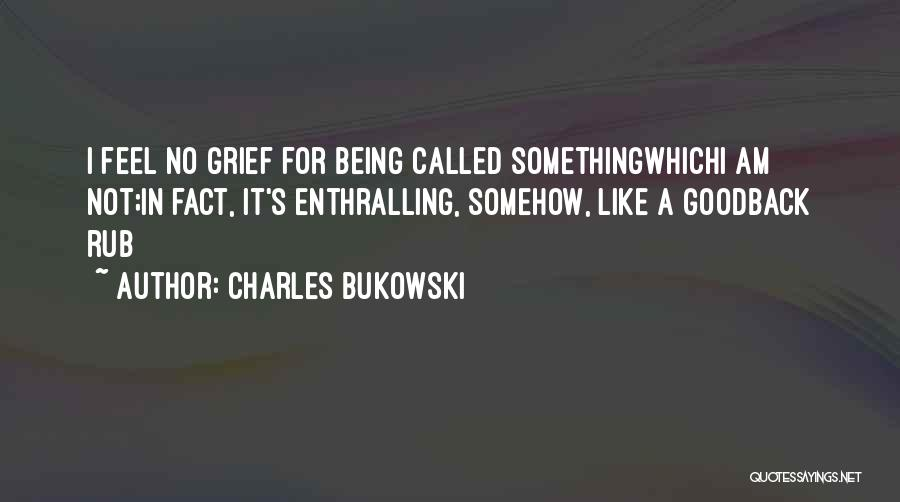 Society Being Judgemental Quotes By Charles Bukowski