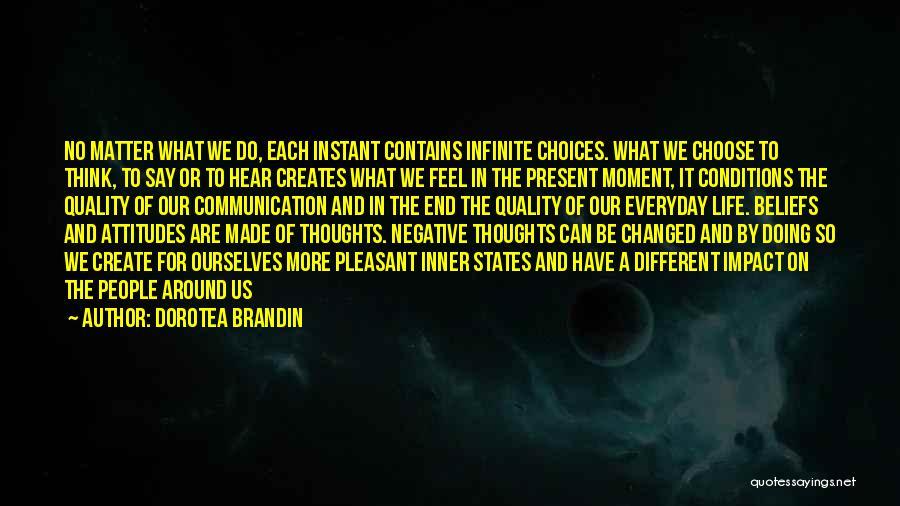 Soft Attitude Quotes By Dorotea Brandin
