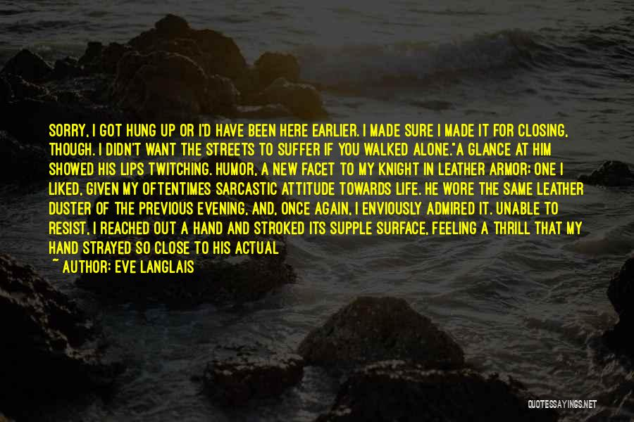 Soft Attitude Quotes By Eve Langlais