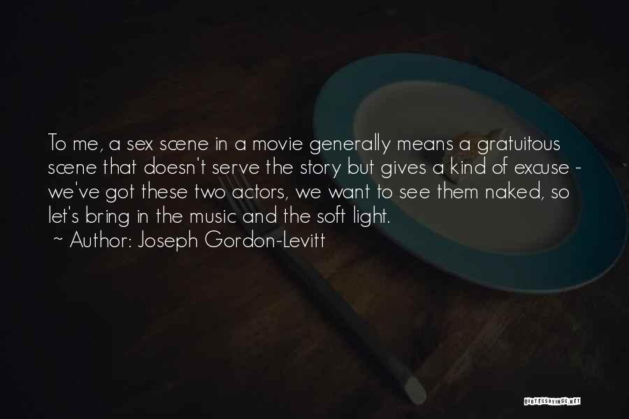 Soft Serve Quotes By Joseph Gordon-Levitt