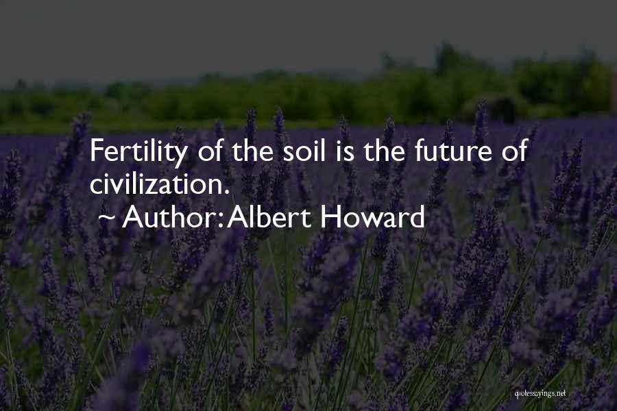Soil Fertility Quotes By Albert Howard