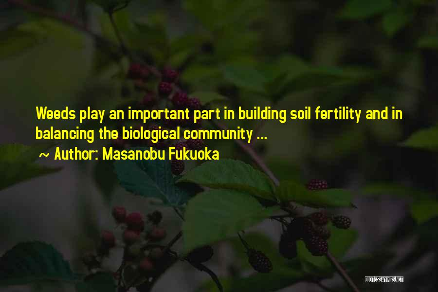 Soil Fertility Quotes By Masanobu Fukuoka
