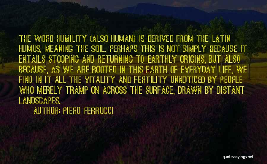 Soil Fertility Quotes By Piero Ferrucci