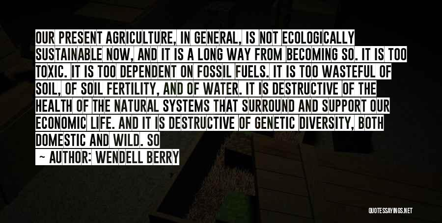 Soil Fertility Quotes By Wendell Berry