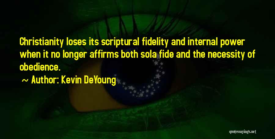 Sola Fide Quotes By Kevin DeYoung