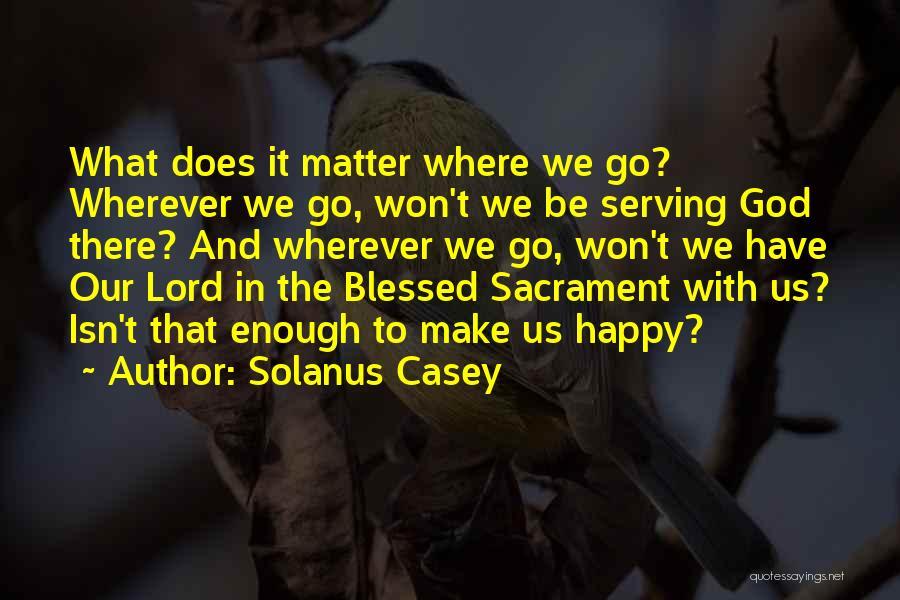 Solanus Casey Quotes 2235802