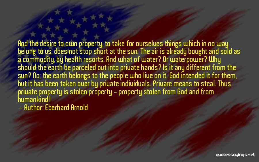 Sold Out To God Quotes By Eberhard Arnold