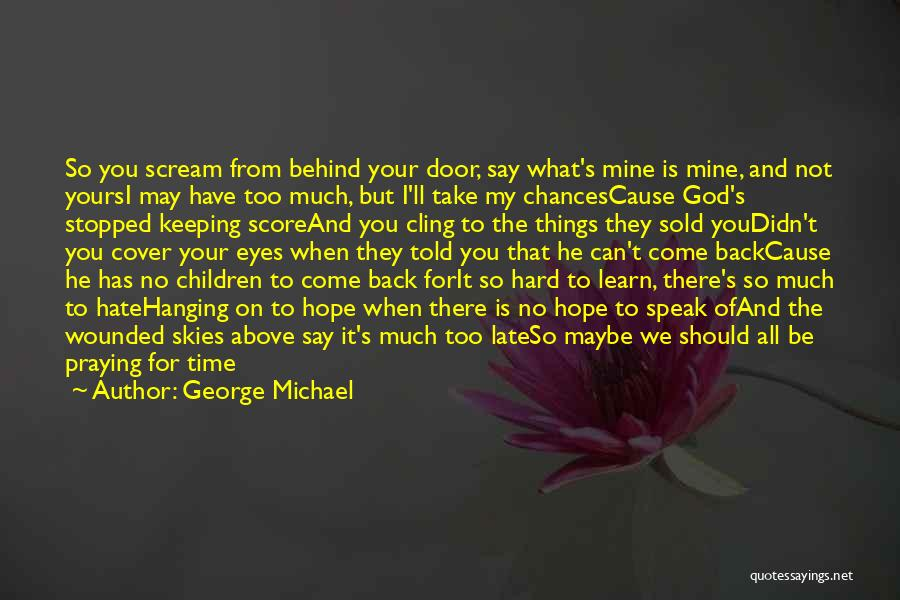 Sold Out To God Quotes By George Michael
