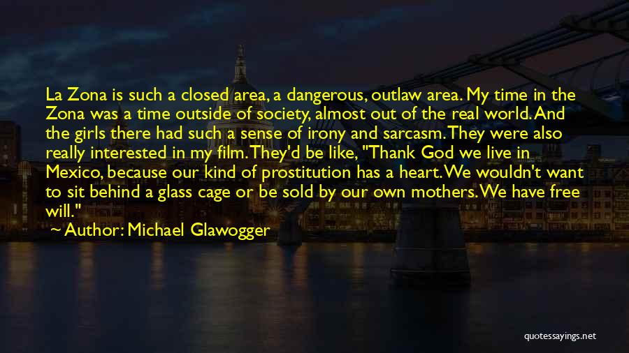 Sold Out To God Quotes By Michael Glawogger