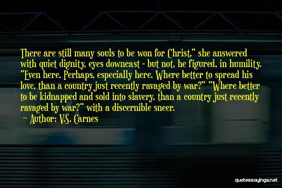 Sold Out To God Quotes By V.S. Carnes