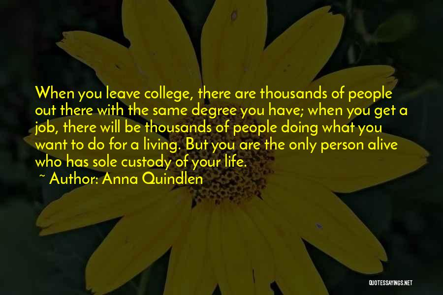 Sole Custody Quotes By Anna Quindlen