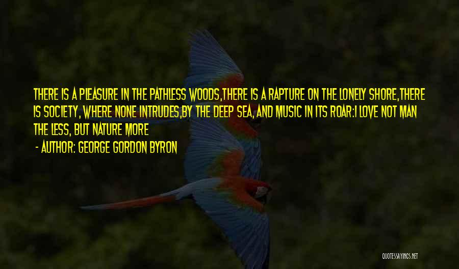 Solitude And Music Quotes By George Gordon Byron