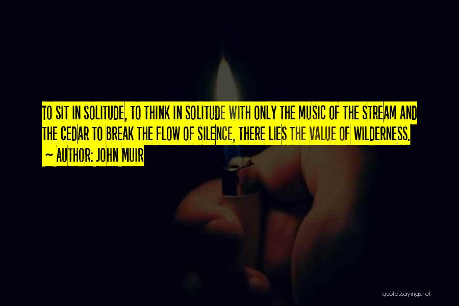 Solitude And Music Quotes By John Muir