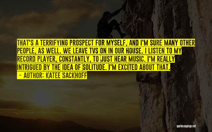 Solitude And Music Quotes By Katee Sackhoff