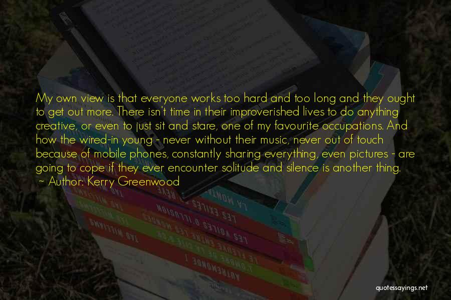Solitude And Music Quotes By Kerry Greenwood