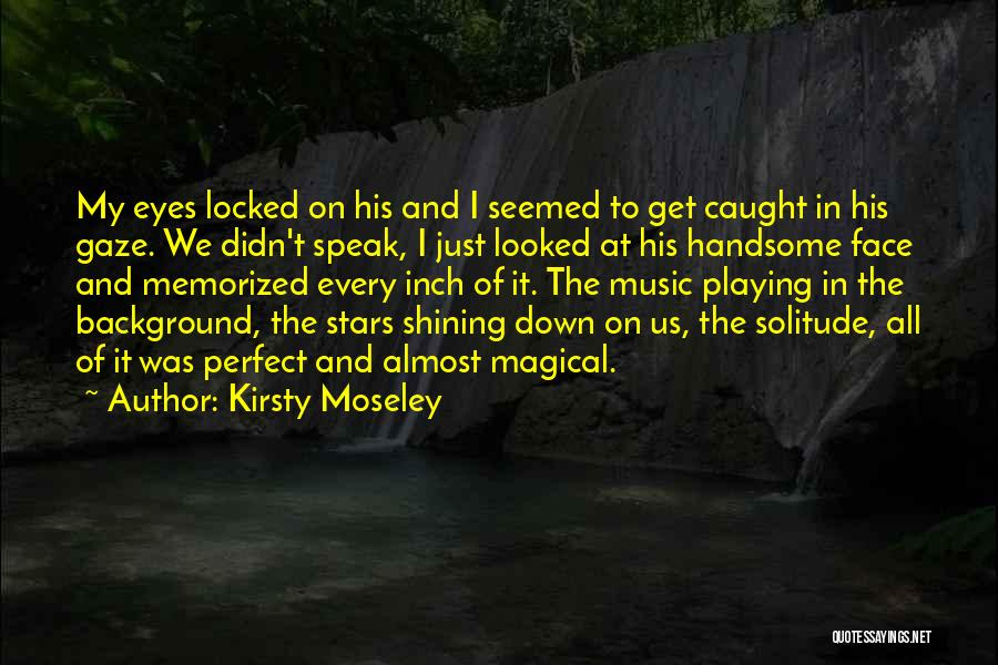 Solitude And Music Quotes By Kirsty Moseley