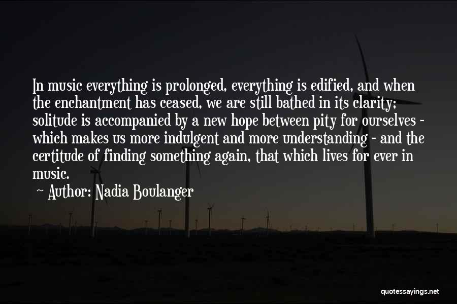 Solitude And Music Quotes By Nadia Boulanger
