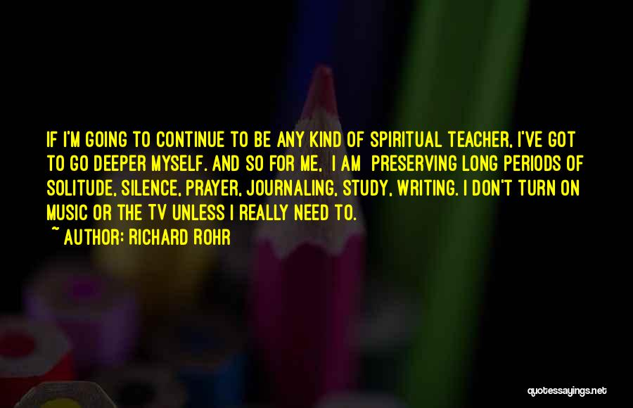 Solitude And Music Quotes By Richard Rohr