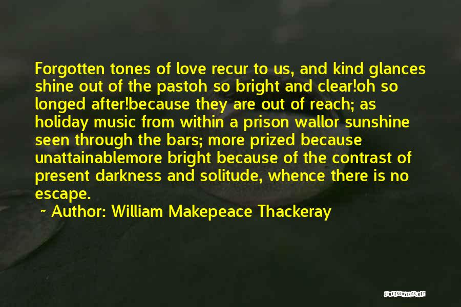 Solitude And Music Quotes By William Makepeace Thackeray